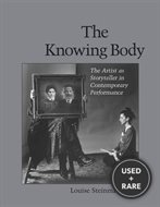 The Knowing Body: the Artist as Storyteller in Contemporary Performance