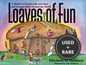 Loaves of Fun: a History of Bread With Activities and Recipes From Around the World