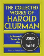 The Collected Works of Harold Clurman (the Applause Critics Circle)