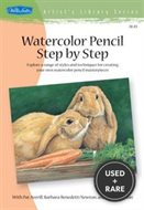 Watercolor Pencil Step By Step: Explore a Range of Styles and Techniques for Creating Your Own Watercolor Pencil Masterpieces (Artist