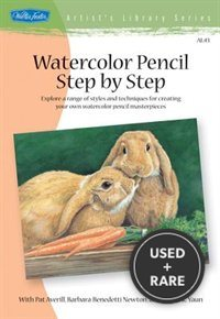 Watercolor Pencil: Explore a Range of Styles and Techniques for Creating Your Own Watercolor Pencil Masterpieces (Artist's Library Series)
