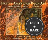 Native American Rock Art-Messages From the Past