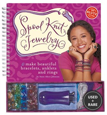 Spool Knit Jewelry: Make Beautiful Bracelets, Anklets, and Rings