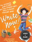 Write Now! : the Ultimate, Grab-a-Pen, Get-the-Words-Right, Have-a-Blast Writing Book