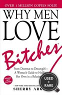 Why Men Love Bitches: From Doormat to Dreamgirl-a Woman