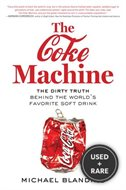 The Coke Machine: the Dirty Truth Behind the World