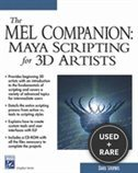 The Mel Companion: Maya Scripting for 3d Artists (Charles River Media Graphics)