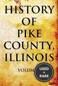 History of Pike County, Illinois: Volume 2