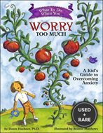What to Do When You Worry Too Much: A Kid