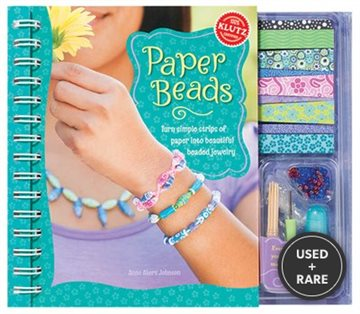 Paper Beads: Turn Simple Strips of Paper Into Beautiful Beaded Jewelry (Klutz)