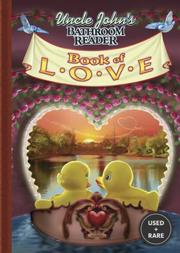 Uncle John's Bathroom Reader Book of Love (Uncle John's Bathroom Readers)