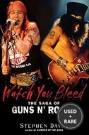 Watch You Bleed: The Saga of Guns N