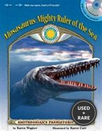 Mosasaurus: Ruler of the Sea-a Smithsonian Prehistoric Pals Book (With Audiobook Cd and Poster) (Smithsonian
