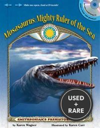 Mosasaurus: Ruler of the Sea-a Smithsonian Prehistoric Pals Book (With Audiobook Cd and Poster) (Smithsonian's Prehistoric Pals)