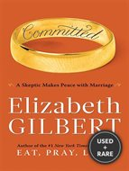 Committed: a Skeptic Makes Peace With Marriage (Large Print)