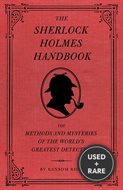 The Sherlock Holmes Handbook: The Methods and Mysteries of the World