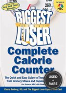 The Biggest Loser Calorie Counter: the Quick and Easy Guide to Thousands of Foods From Grocery Stores and Popular Restaurants--as Seen on Nbc