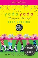 The Yada Yada Prayer Group Gets Rolling, Book 6 With Celebrations and Recipes