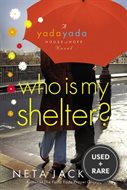 Who is My Shelter? (Yada Yada House of Hope, Book 4) [Paperback]