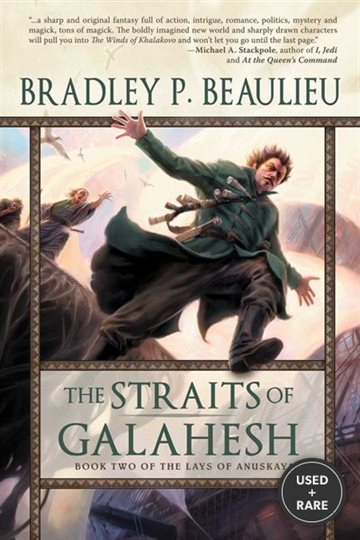 The Straits of Galahesh: Book Two of the Lays of Anuskaya