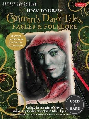 How to Draw Grimm's Dark Tales, Fables and Folklore