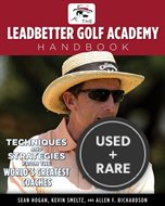 The Leadbetter Golf Academy Handbook: Techniques and Strategies from the World
