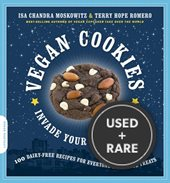 Vegan Cookies Invade Your Cookie Jar: 100 Dairy-Free Recipes for Everyone