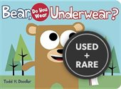 Bear, Do You Wear Underwear?
