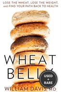 Wheat Belly Lose the Wheat, Lose the Weight, and Find Your Path Back to Health: