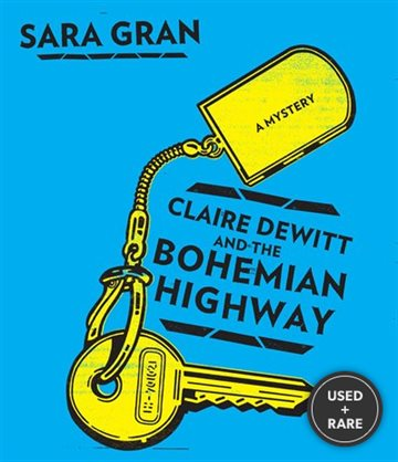 Claire Dewitt #2: Claire Dewitt and the Bohemian Highway