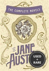 The Complete Novels of Jane Austen: Emma, Pride and Prejudice, Sense and Sensibility, Northanger Abbey, Mansfield Park, Persuasion, and Lady Susan (the Heirloom Collection)