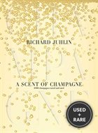 A Scent of Champagne: 8,000 Champagnes Tested and Rated