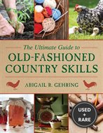 The Ultimate Guide to Old-Fashioned Country Skills
