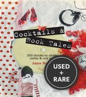 Cocktails and Rock Tales: 200 Drinks to Shake, Rattle & Roll With