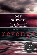 Best Served Cold the Unofficial Companion to Revenge: