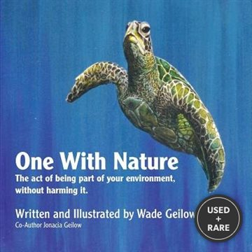 One with Nature: The Act of Being Part of Your Environment, Without Harming It.