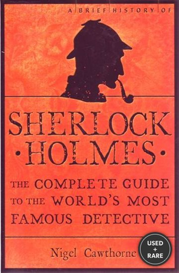 Brief History of Sherlock Holmes (Brief Histories)