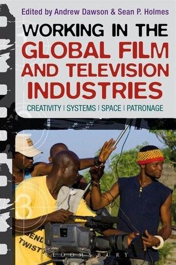 Working in the Global Film Industries Format: Hardback