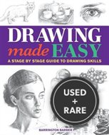 Drawing Made Easy: A Stage by Stage Guide to Drawing Skills