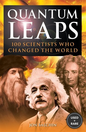 Quantum Leaps: 100 Scientists Who Changed the World