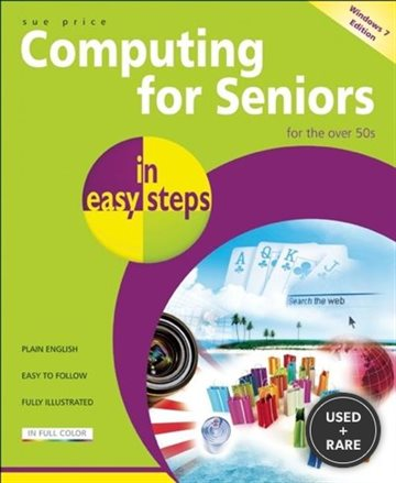 Computing for Seniors in Easy Steps: Updated for Windows 7