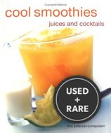 Cool Smoothies: Juices and Cocktails
