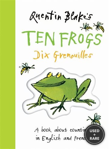 Quentin Blake's Ten Frogs Dix Grenouilles: a Book About Counting in English and French (English and French Edition)