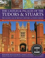 Castles & Palaces of the Tudors & Stuarts: the Golden Age of Britain