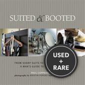 Suited & Booted: From Sharp Suits to the Perfect Shave: a Man