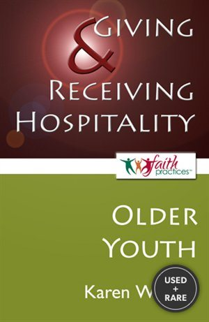 Giving and Receiving Hospitality [Older Youth] (Faith Practices)