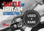The Battle of Britain: Extraordinary Courage and Unbreakable Spirit