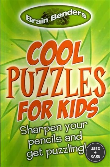 Brain Benders: Cool Puzzles for Kids: Sharpen Your Pencils and Get Puzzling!
