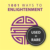1001 Ways to Enlightenment (1001 Ways Series)