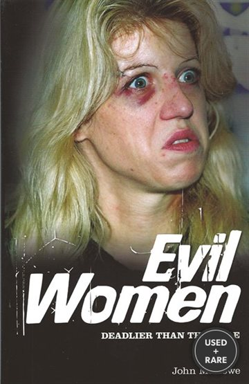 Evil Women: Deadly Women Whose Crimes Knew No Limits (Popular Reference)